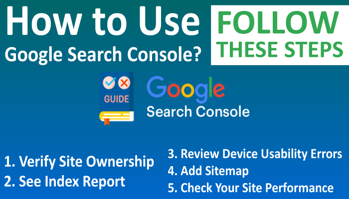 How to Use Google Search Console follow these steps