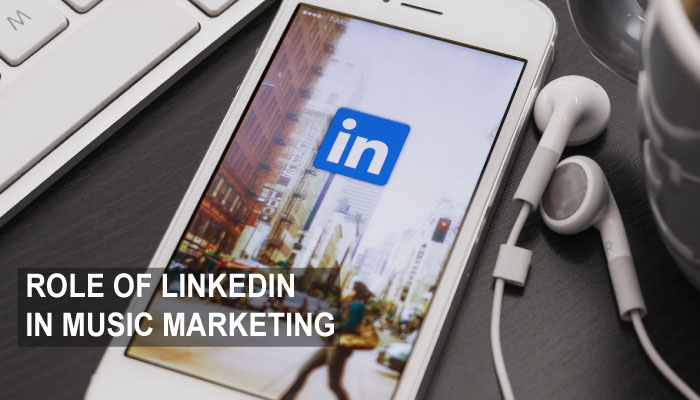 Role of LinkedIn in music marketing