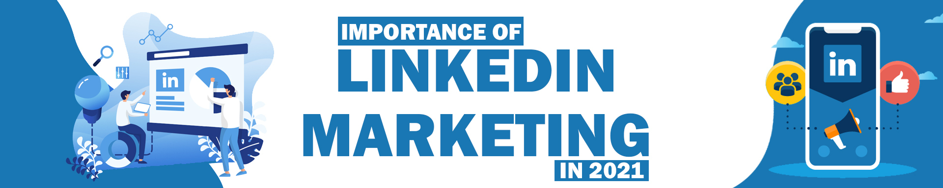 Importance of LinkedIn Marketing in 2021